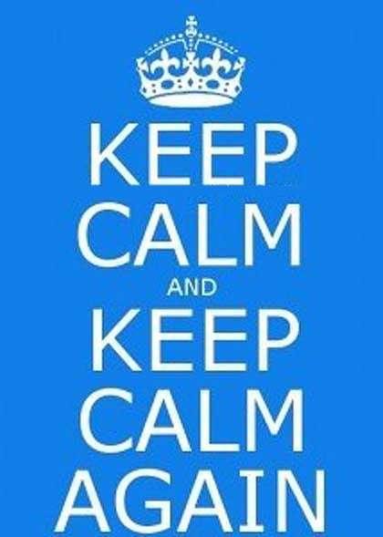 keep calm and keep calm again
