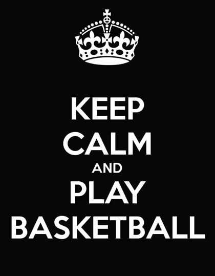 keep calm and play basketcall