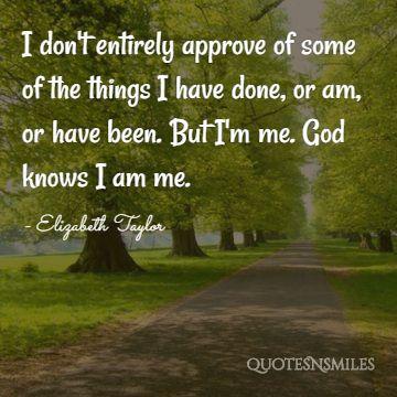 god knows me Elizabeth Taylor Quote