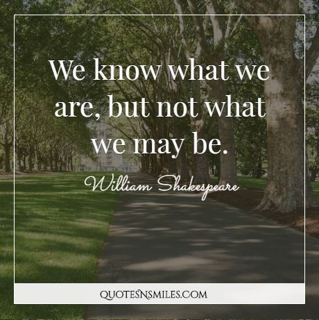 shakespeare william quotes thoughts know words quotesnsmiles without never heaven inspirational famous courage favorite heart